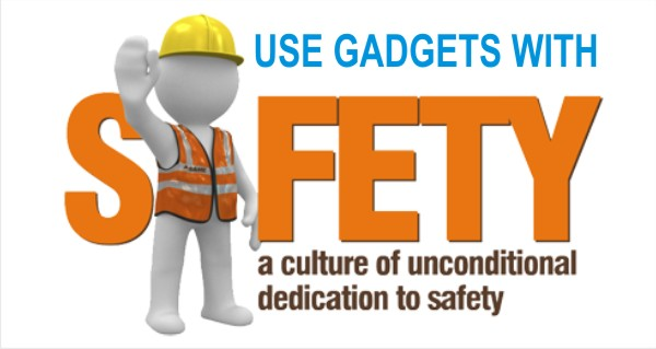 Safety Precautions while using the Electronic Gadgets